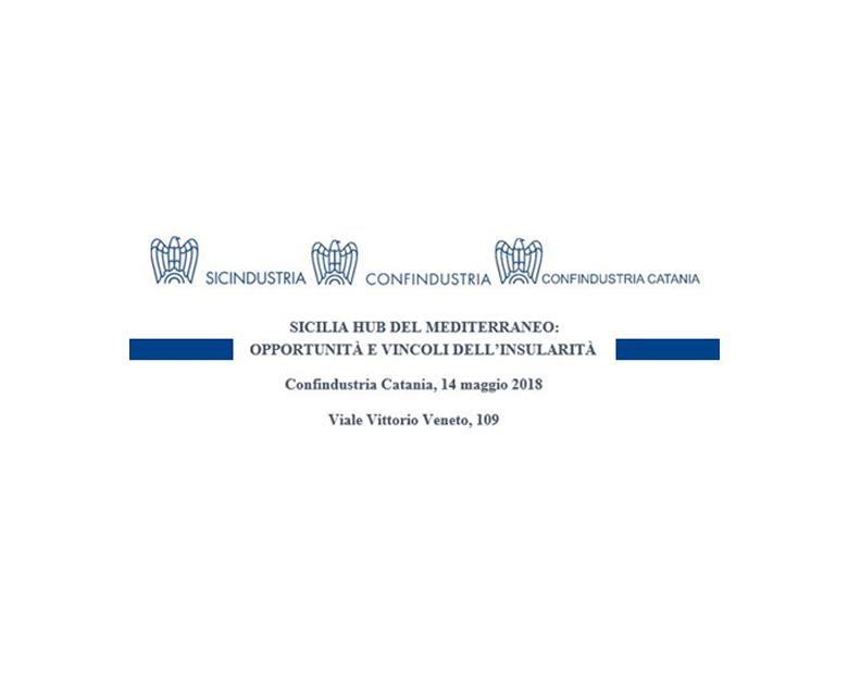 Sicilia hub del mediterraneo: opportunità e vincoli dell`insularità - 14/05/2018 15:00:00 al 14/05/2018 15:00:00